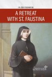 A Retreat with St. Faustina